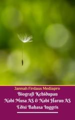 Biografi Kehidupan Nabi Musa AS & Nabi Harun AS Edisi Bahasa Inggris