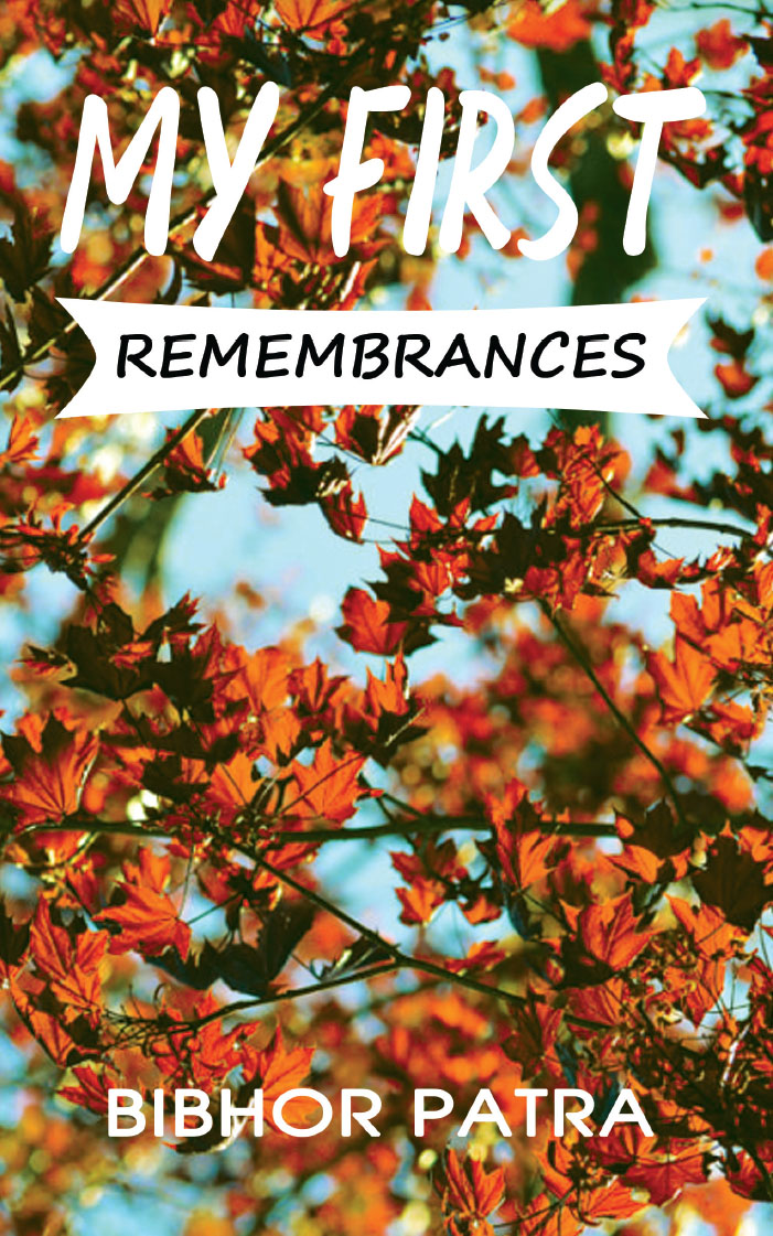 My First Remembrances By Bibhor Patra