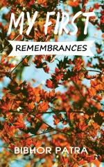 My First Remembrances