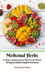 Medicinal Herbs To Boosts Immune System Plus Prevent Disease Bilingual Edition English Germany