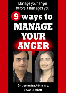 9 Ways to Manage Your Anger By Dr. Jeetendra Adhia,Swati J. Bhatt