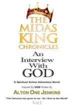 "The Midas King Chronicles Vol. I ""An Interview With God"""