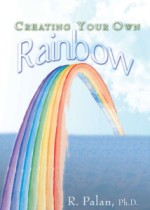 Creating Your Own Rainbow