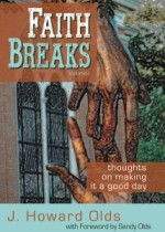 Faith Breaks, Volume 1: Thoughts on Making it a Good Day