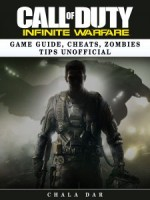 Call of Duty Infinite Warfare Game Guide, Cheats, Zombies Tips Unofficial