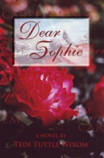 Dear Sophie By Tedi Tuttle Wixom