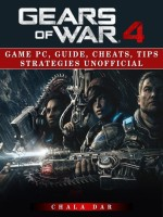 Gears of War 4 Game Pc, Guide, Cheats, Tips Strategies Unofficial