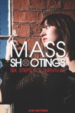 Mass Shootings Six Steps to Survival