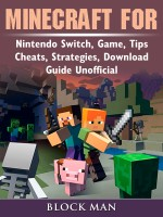 Minecraft for Nintendo Switch, Game, Tips, Cheats, Strategies, Download, Guide Unofficial