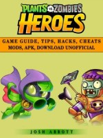 Plants vs Zombies Heroes Game Guide, Tips, Hacks, Cheats Mods, Apk, Download Unofficial