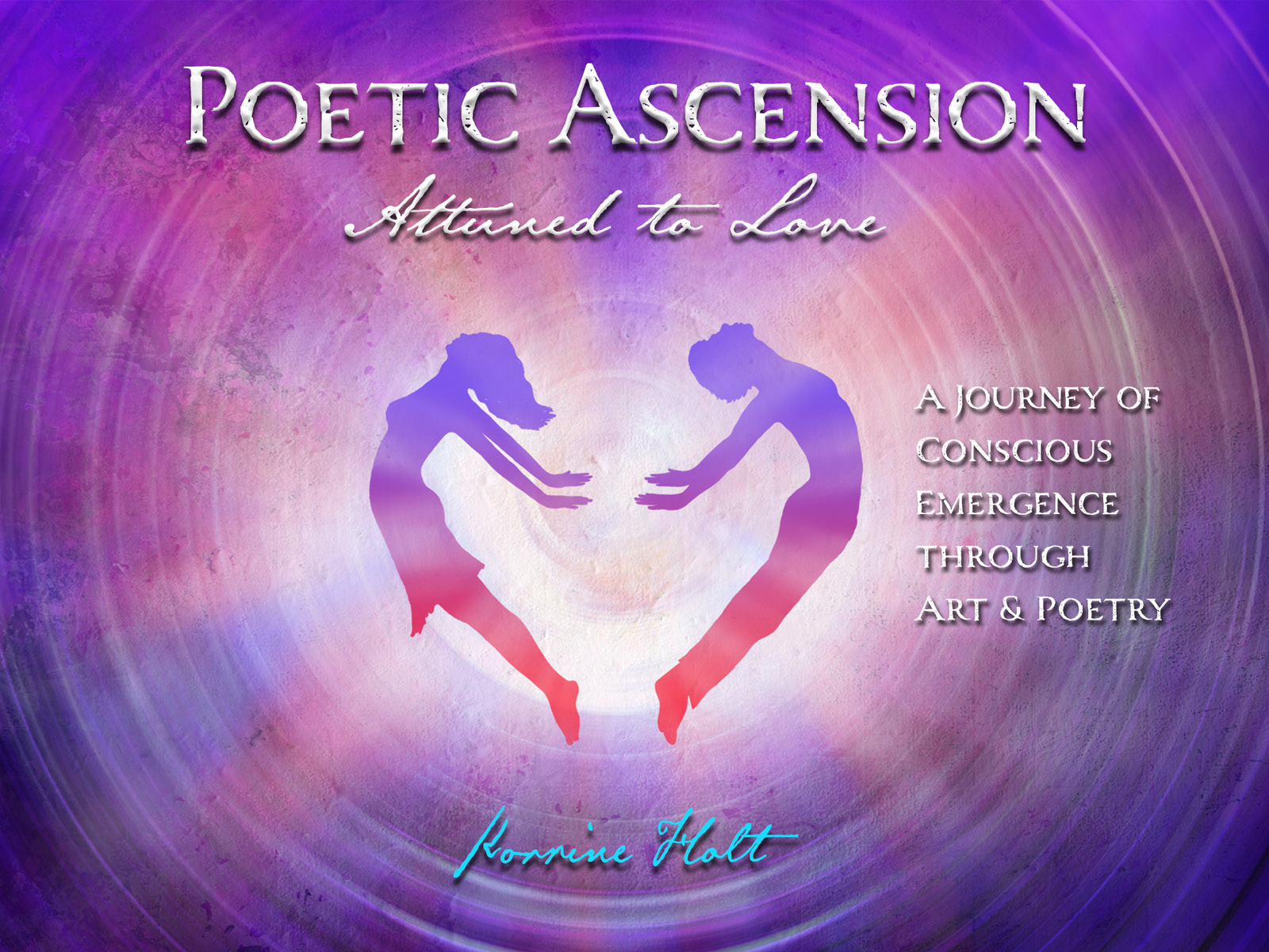 Poetic Ascension, Attuned to Love By Korrine Holt
