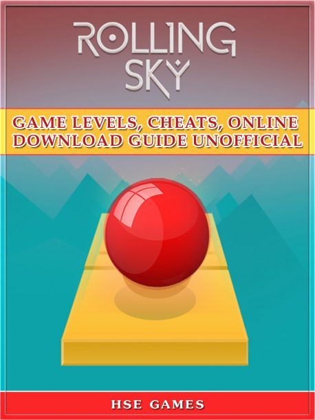 Rolling Sky Game Levels, Cheats, Online Download Guide Unofficial By HSE Games