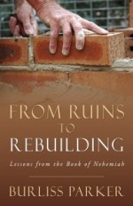 From Ruins to Rebuilding: Lessons from the book of Nehemiah