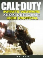 Call of Duty Infinite Warfare Xbox One Game Guide Unofficial