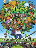 Plants Vs Zombies Game Guide Unofficial