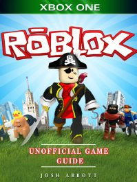 Roblox Xbox One Unofficial Game Guide By Josh Abbott