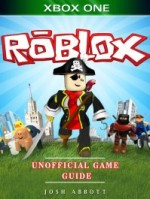 Roblox Xbox One Unofficial Game Guide