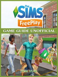 The Sims FreePlay Game Guide Unofficial By The Yuw