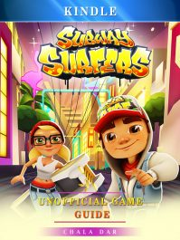 Subway Surfers Kindle Unofficial Game Guide By Chala Dar